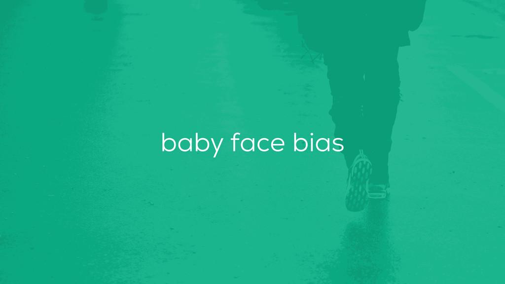 baby face bias