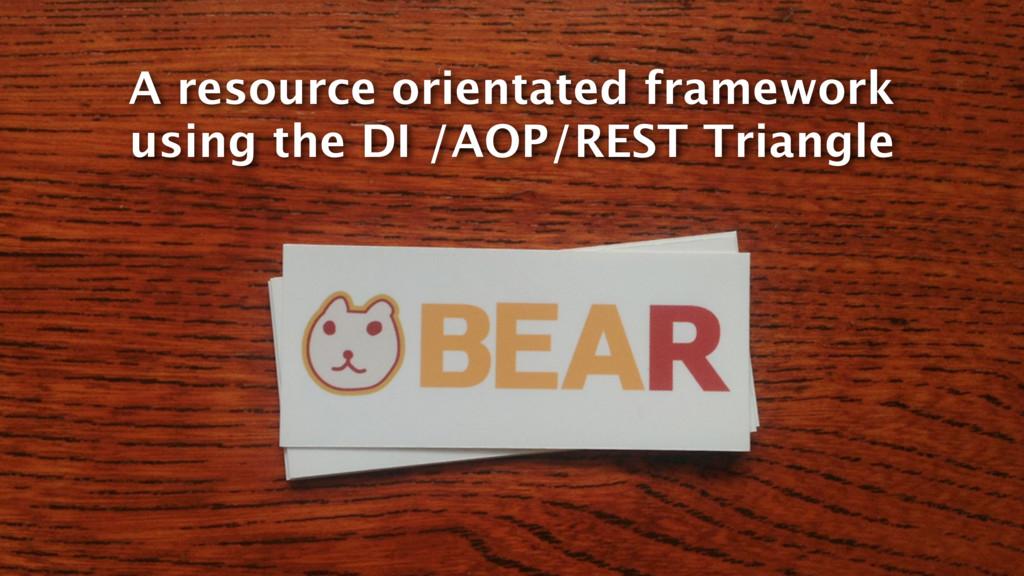 A resource orientated framework using the DI /A...