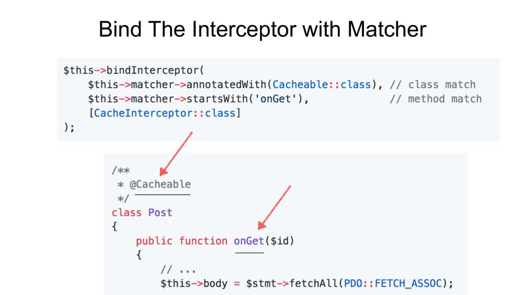 Bind The Interceptor with Matcher