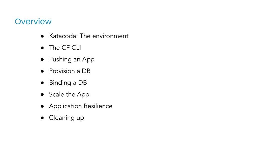 ● Katacoda: The environment ● The CF CLI ● Push...