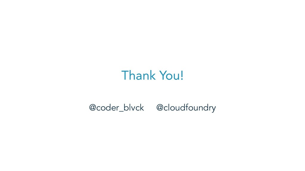 Thank You! @coder_blvck @cloudfoundry