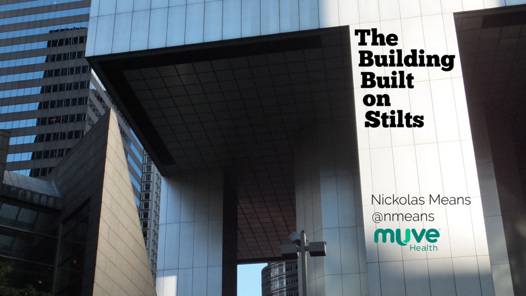 The Building Built on Stilts Nickolas Means @nm...