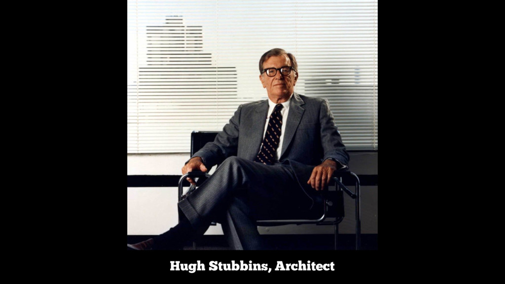 Hugh Stubbins, Architect