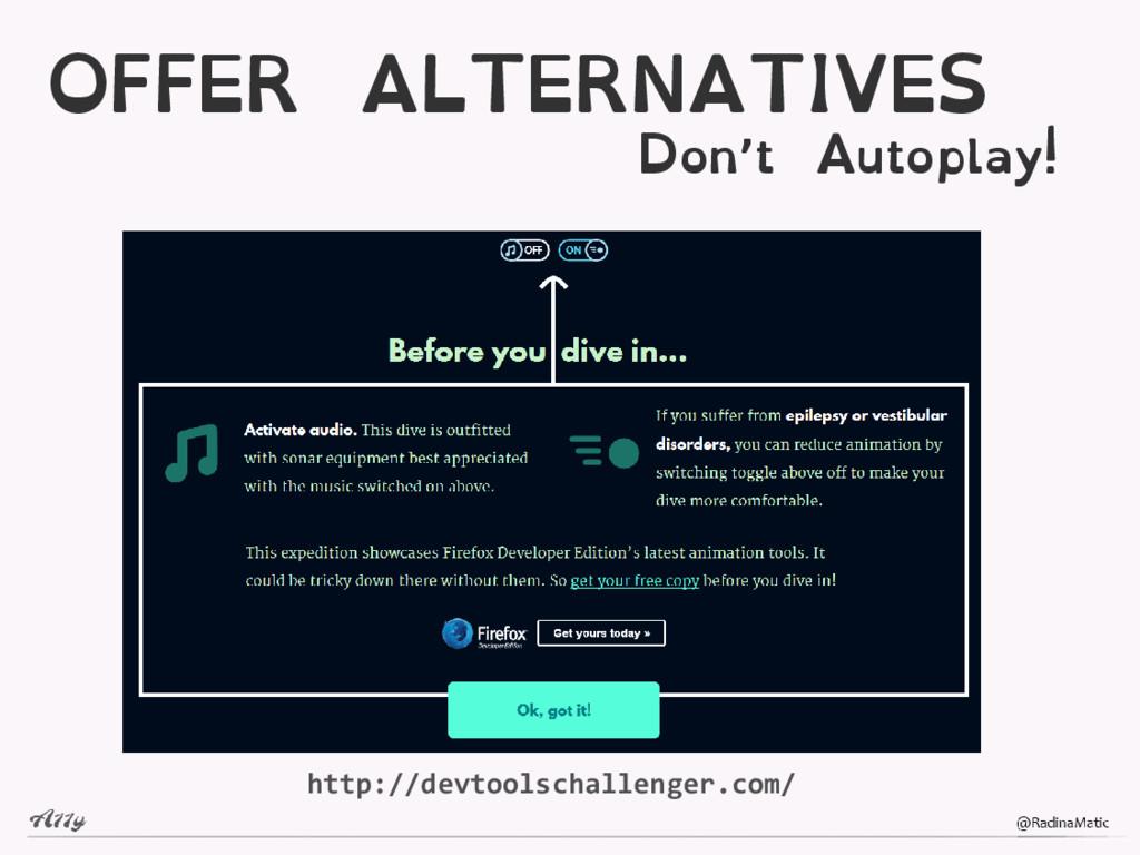 OFFER ALTERNATIVES Don't Autoplay! http://devto...