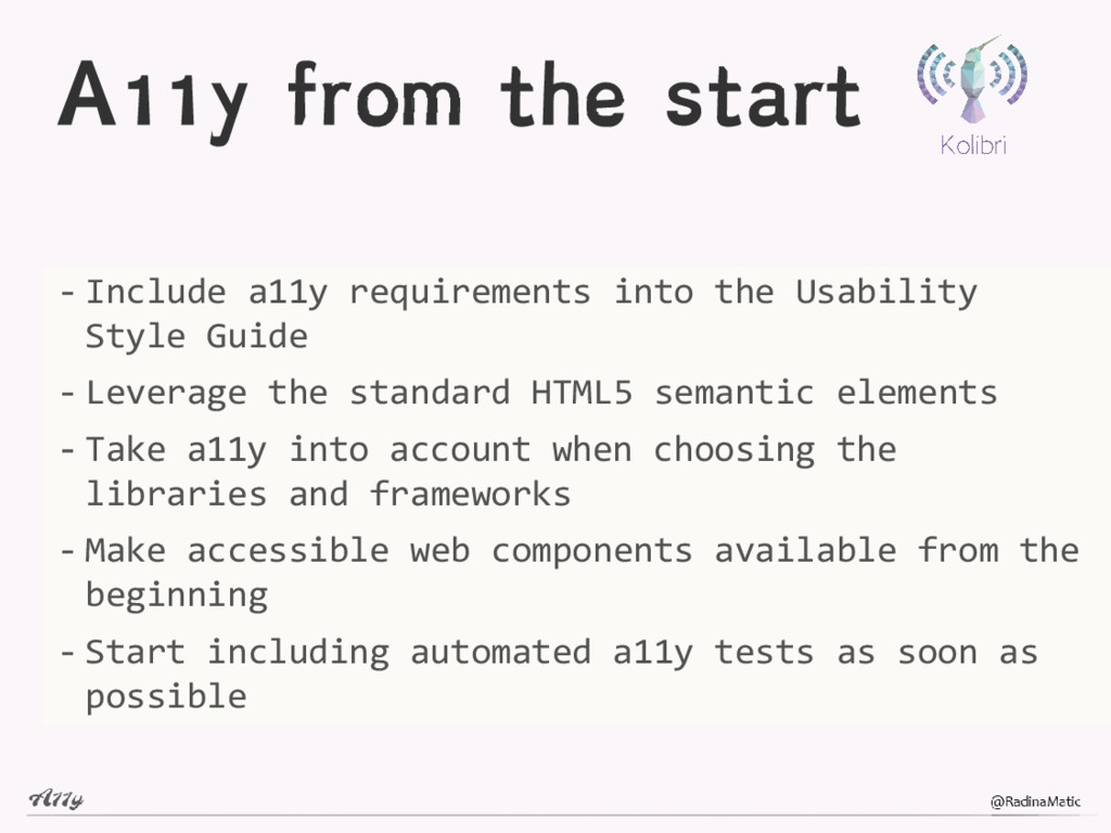 A11y from the start - Include a11y requirements...