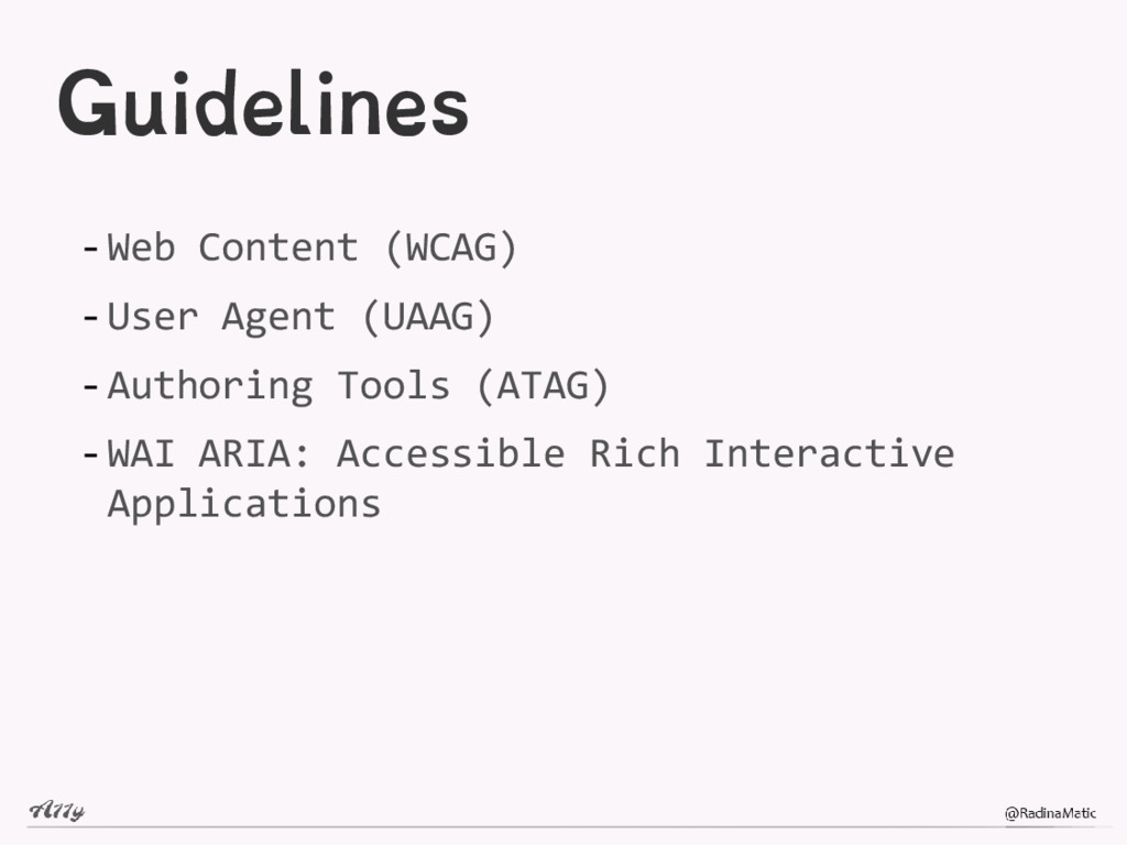 Guidelines -Web Content (WCAG) -User Agent (UAA...