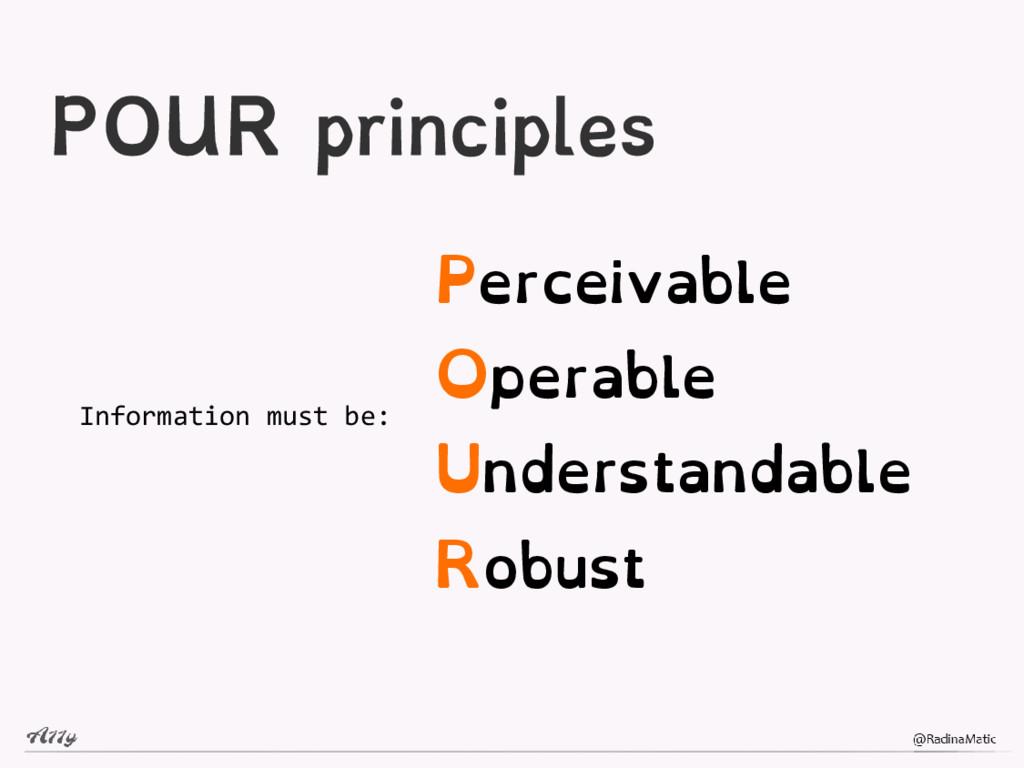 POUR principles Information must be: Perceivabl...