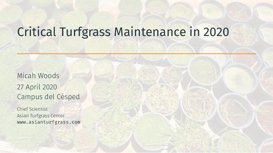 Critical Turfgrass Maintenance in 2020 Micah Wo...