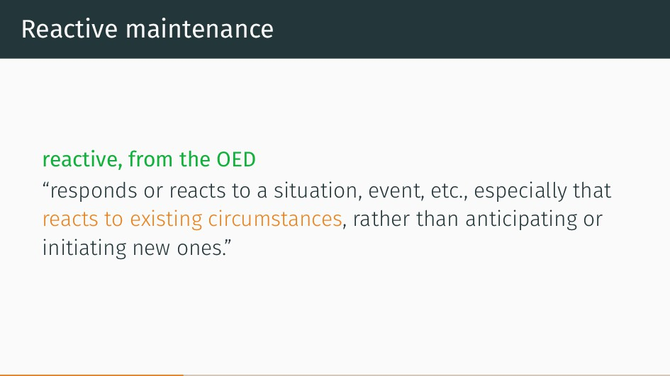 "Reactive maintenance reactive, from the OED ""re..."