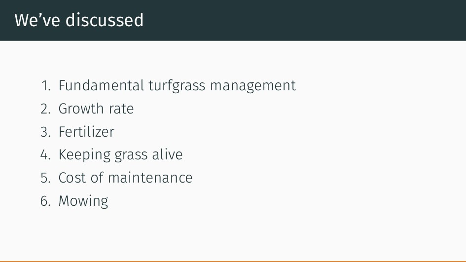 We've discussed 1. Fundamental turfgrass manage...