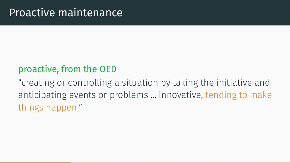 "Proactive maintenance proactive, from the OED ""..."