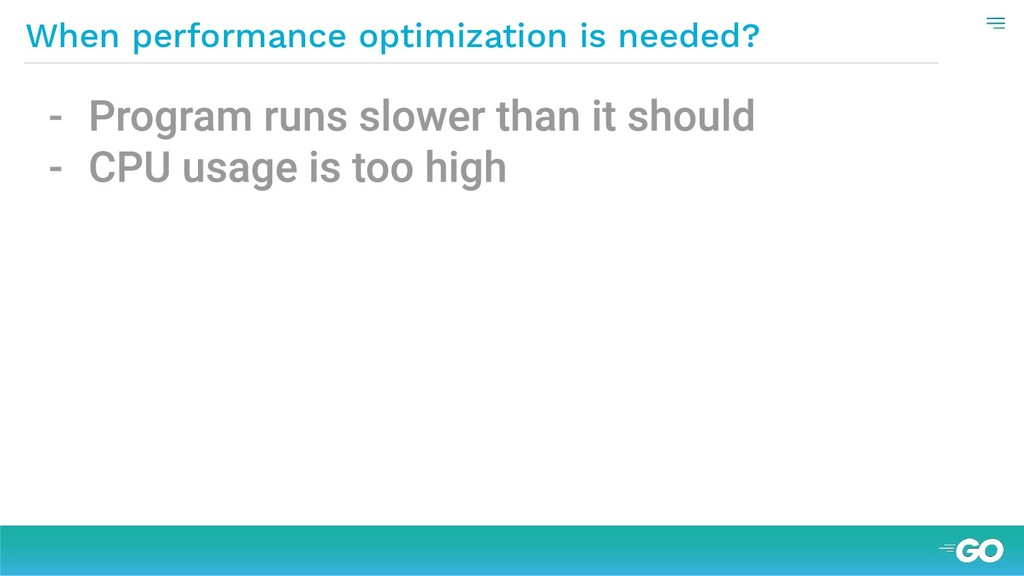 When performance optimization is needed?