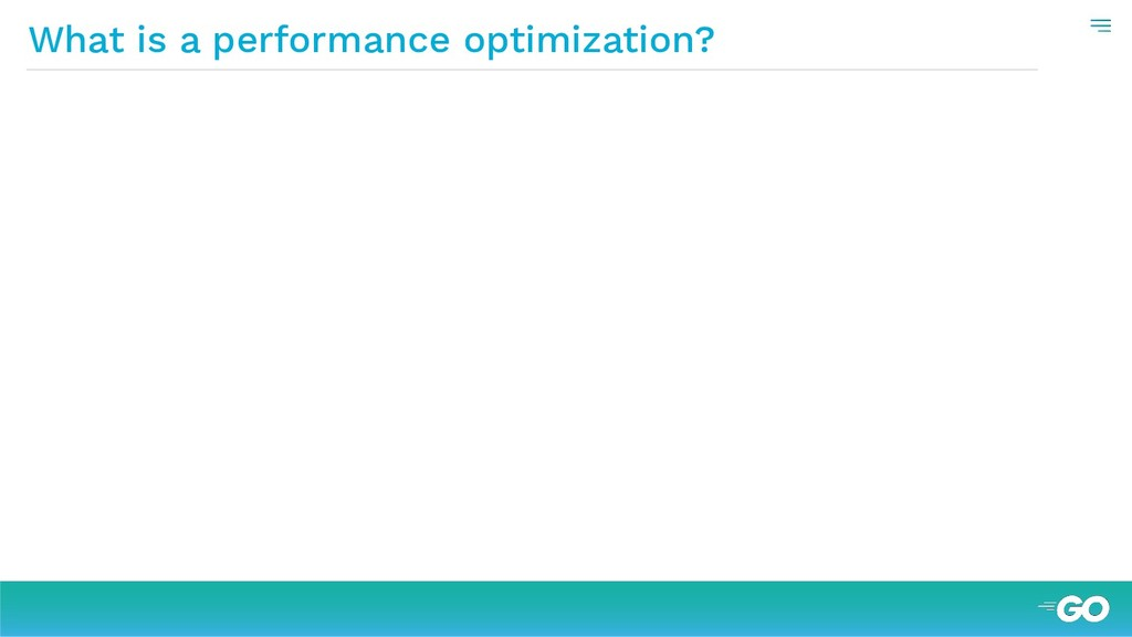 What is a performance optimization?