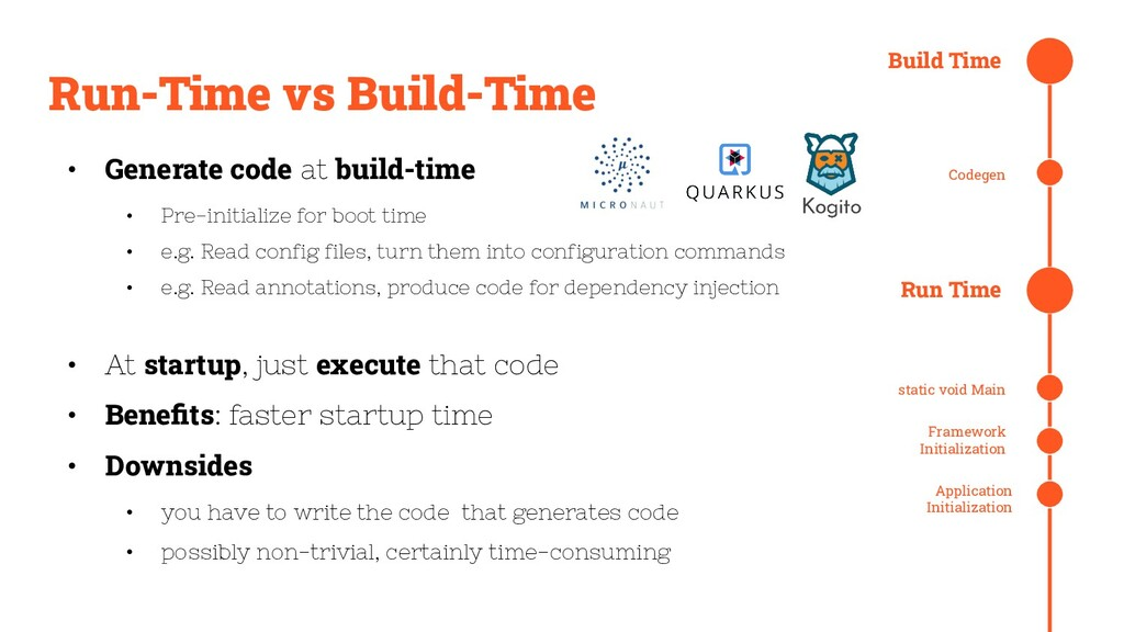 Run-Time vs Build-Time • Generate code at build...
