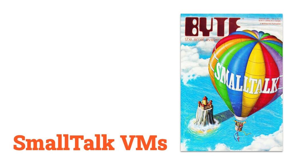 SmallTalk VMs