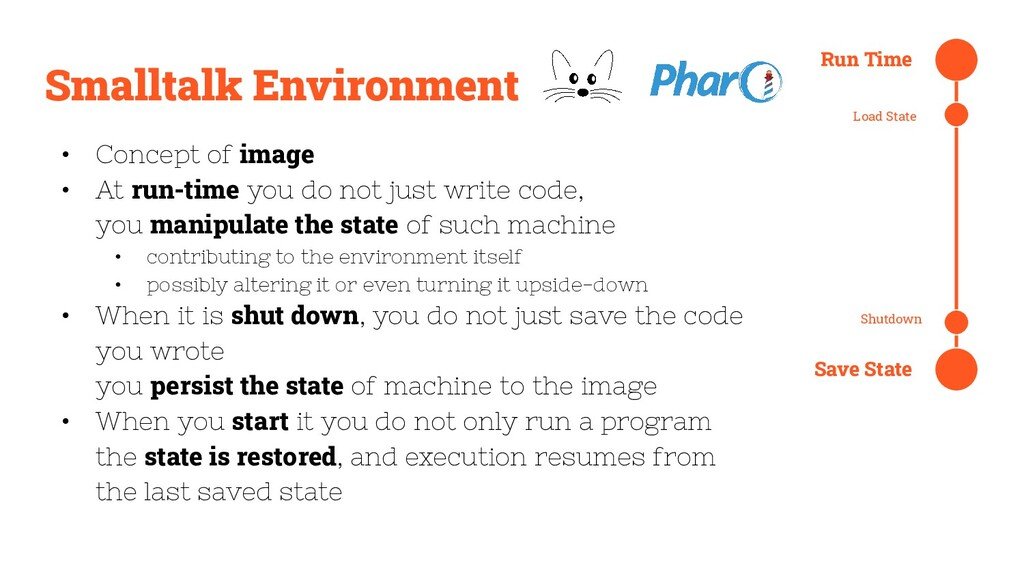 Smalltalk Environment • Concept of image • At r...