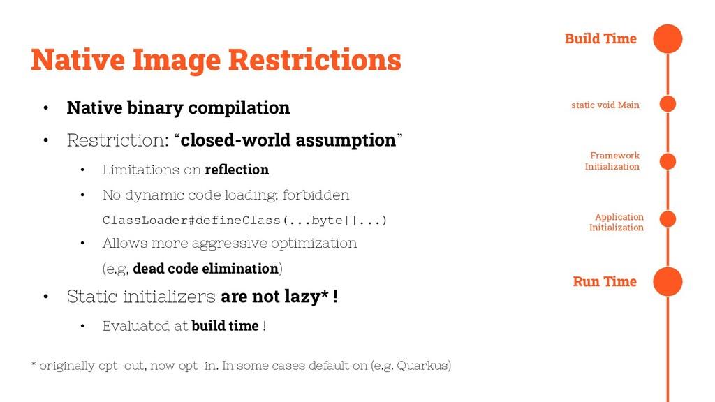 Native Image Restrictions • Native binary compi...