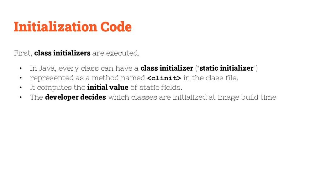 Initialization Code First, class initializers a...