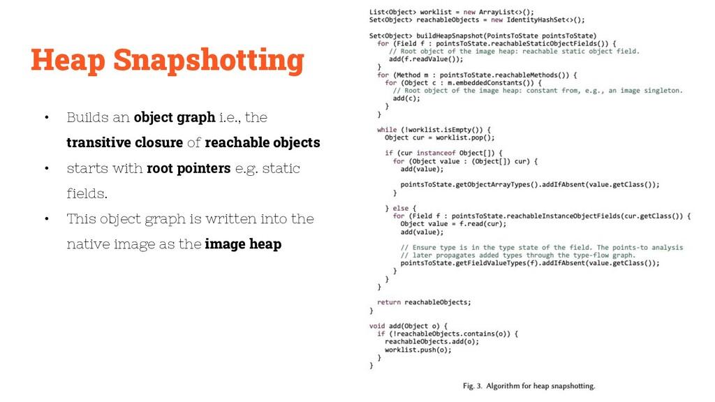 Heap Snapshotting • Builds an object graph i.e....