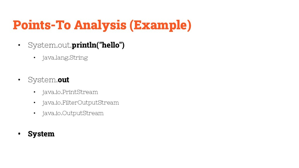 Points-To Analysis (Example) • System.out.print...