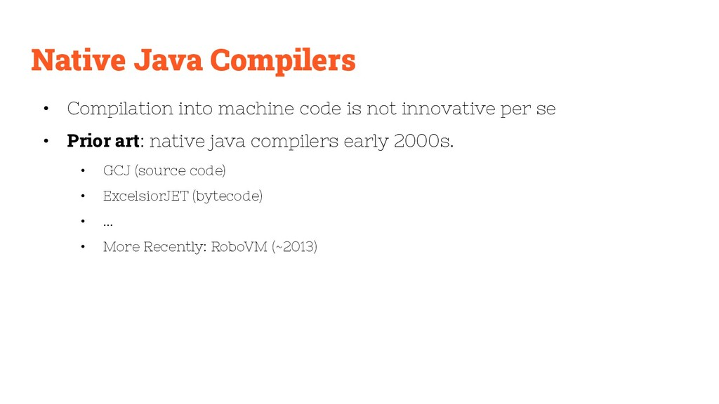 Native Java Compilers • Compilation into machin...