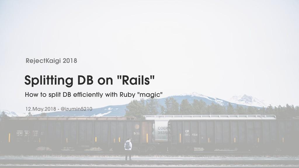 "Splitting DB on ""Rails"" How to split DB efficie..."