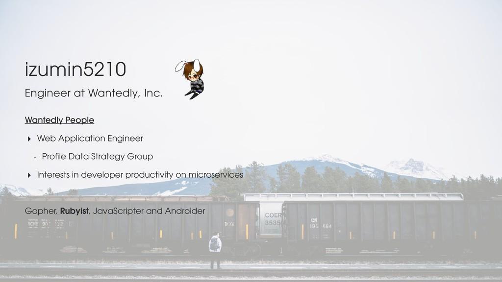 izumin5210 Engineer at Wantedly, Inc. Wantedly ...