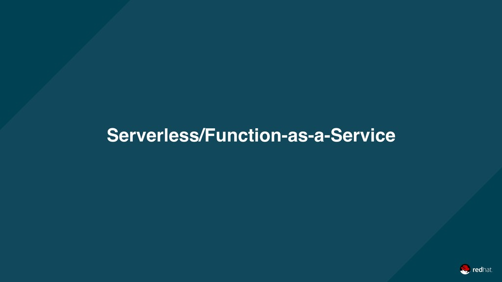 Serverless/Function-as-a-Service