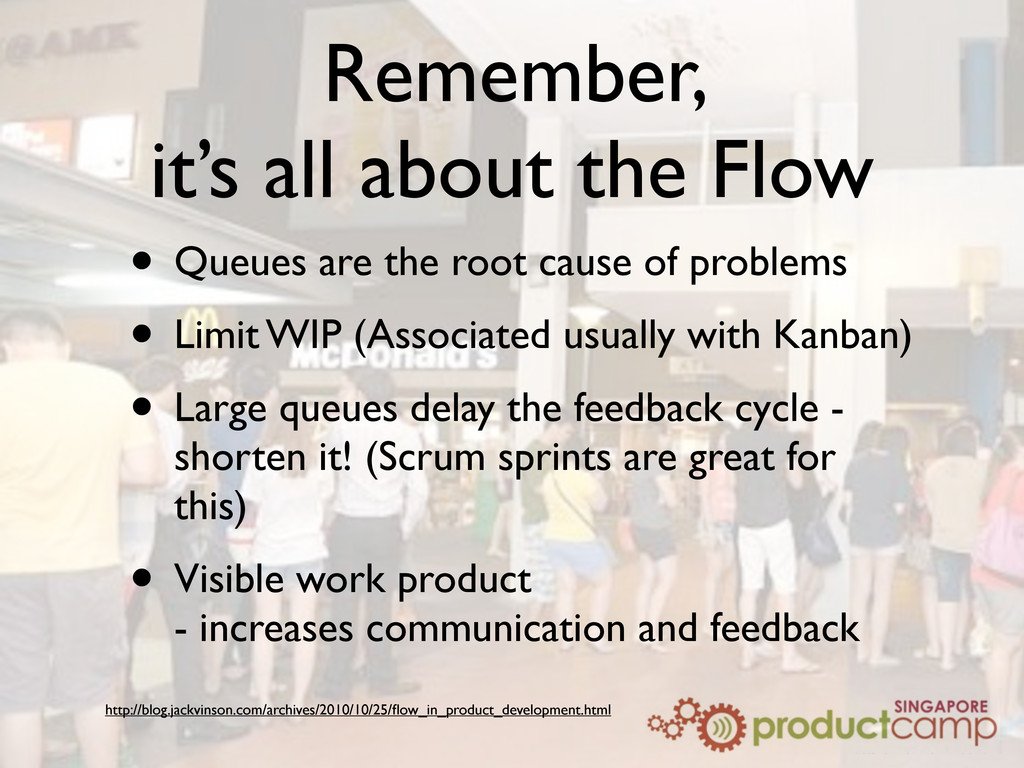 Remember, it's all about the Flow • Queues are ...