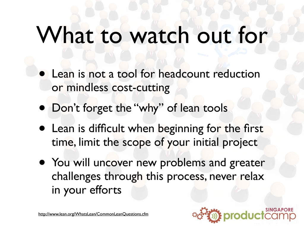 What to watch out for • Lean is not a tool for ...