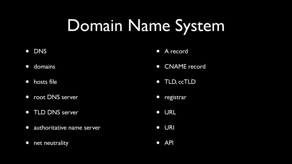Domain Name System • DNS • domains • hosts file ...