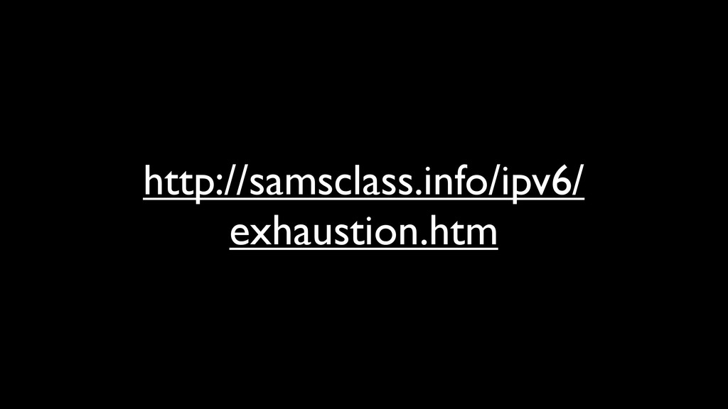 http://samsclass.info/ipv6/ exhaustion.htm