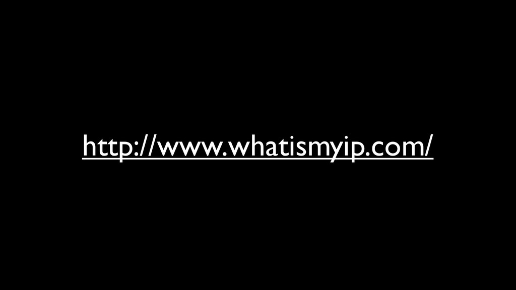 http://www.whatismyip.com/