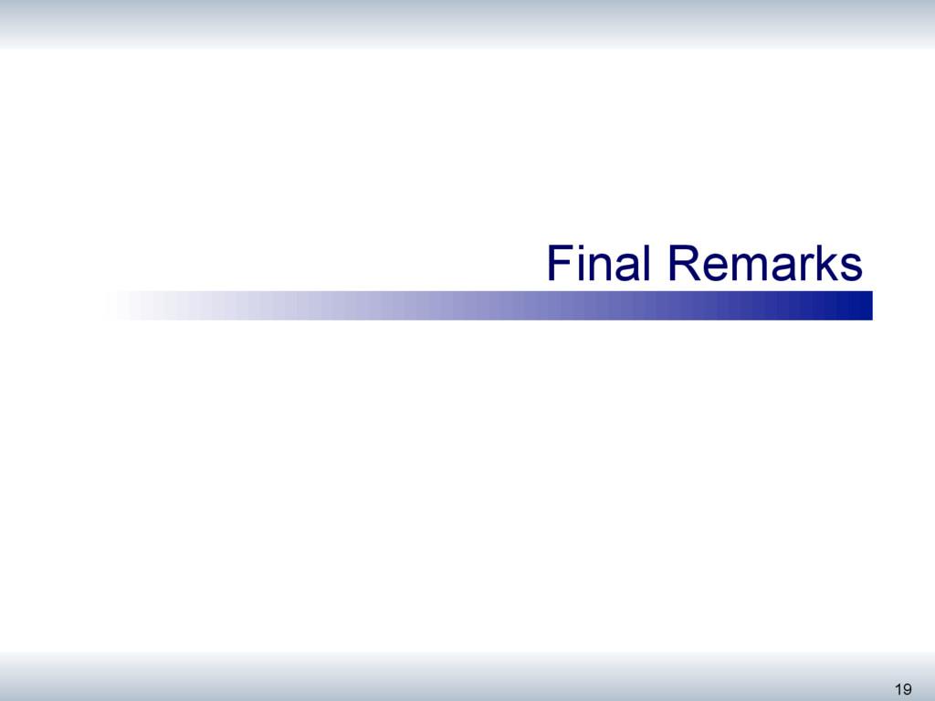 Final Remarks 19
