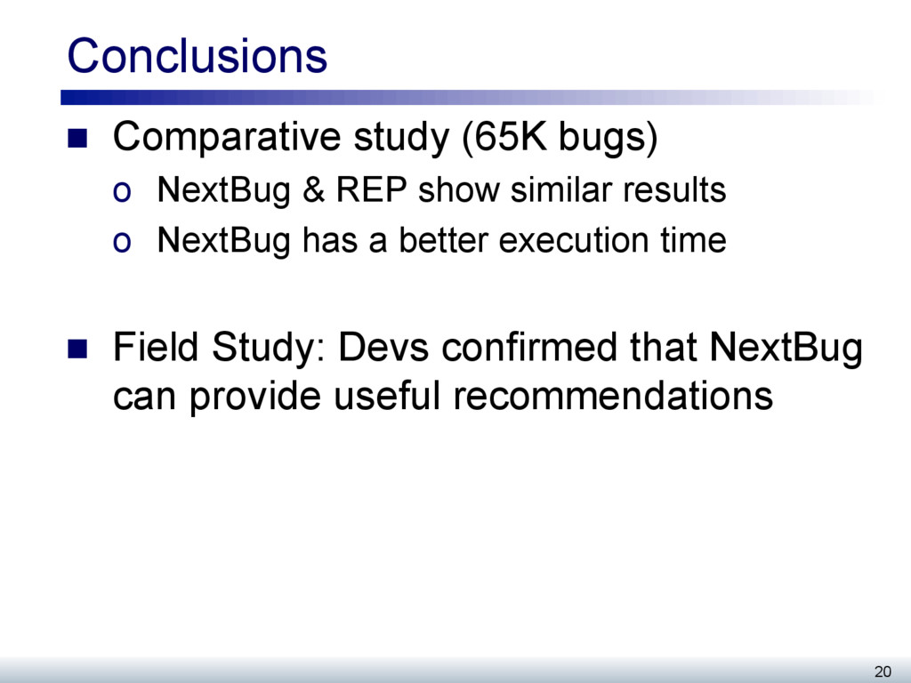 Conclusions n Comparative study (65K bugs) o...