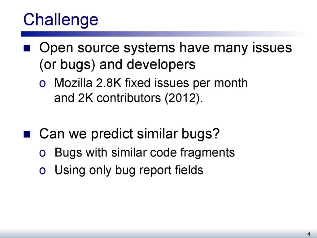 Challenge n Open source systems have many iss...