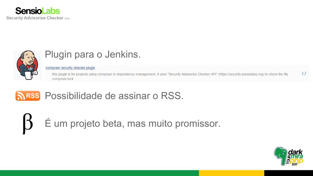 Plugin para o Jenkins. Possibilidade de assinar...