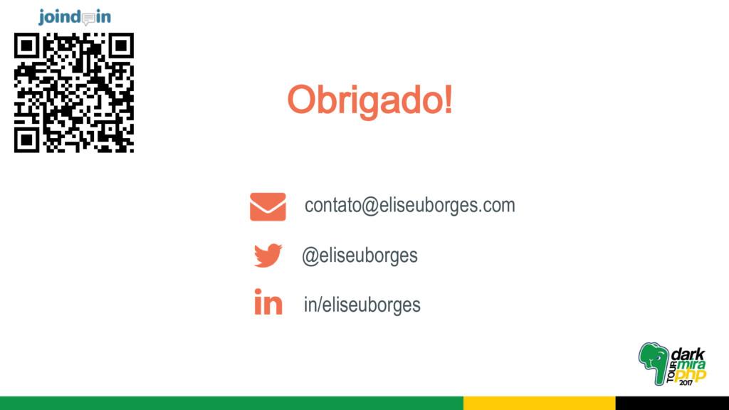 Obrigado! @eliseuborges contato@eliseuborges.co...