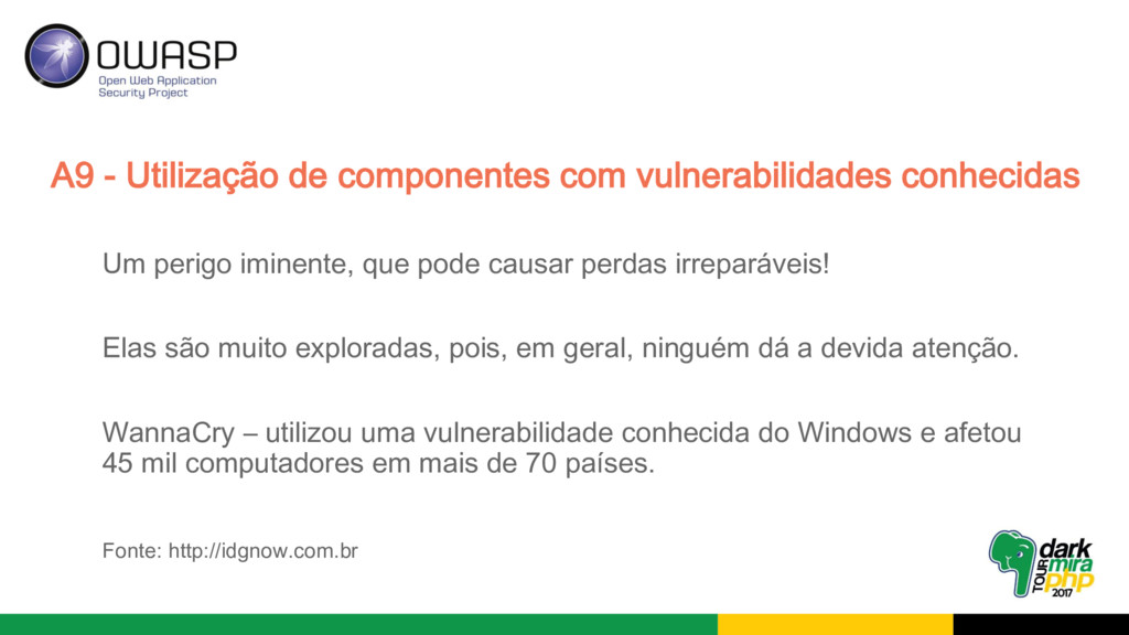 A9 - Utilização de componentes com vulnerabilid...