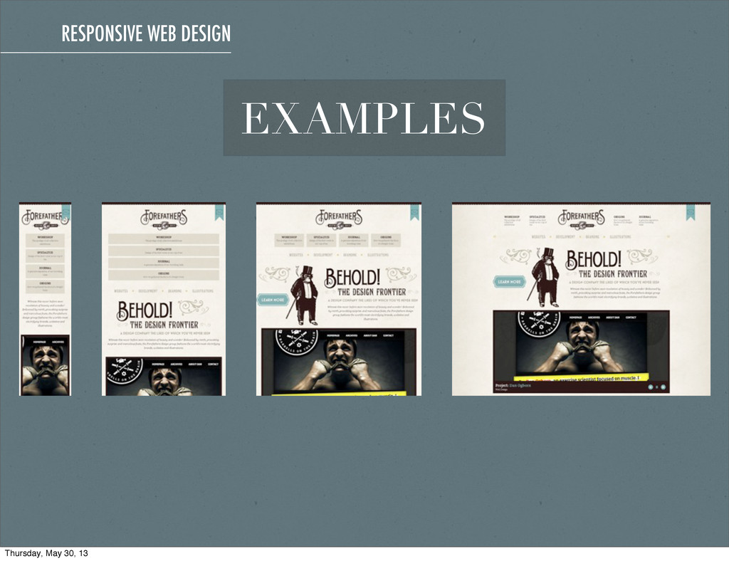 RESPONSIVE WEB DESIGN EXAMPLES Thursday, May 30...