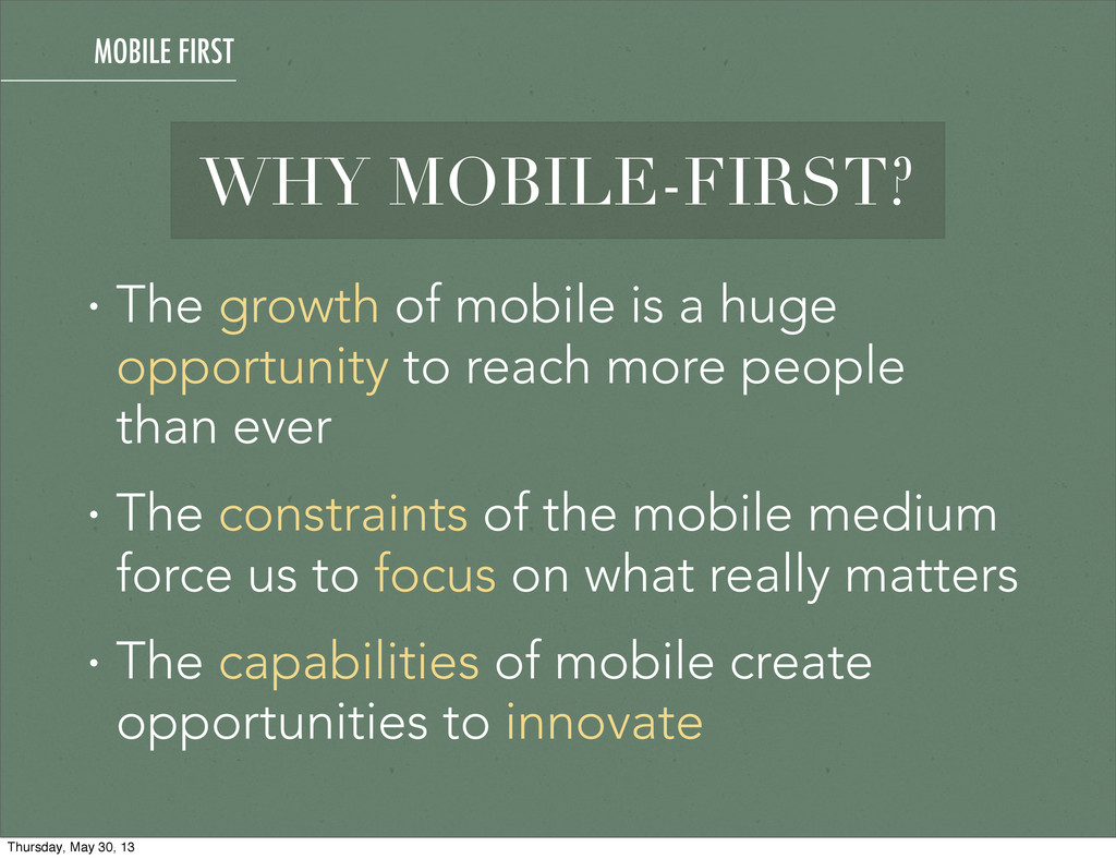 WHY MOBILE-FIRST? • The growth of mobile is a h...