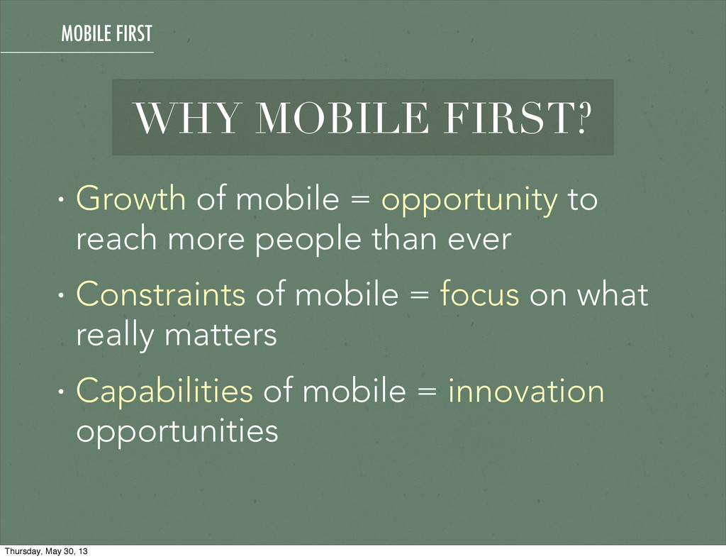 • Growth of mobile = opportunity to reach more ...