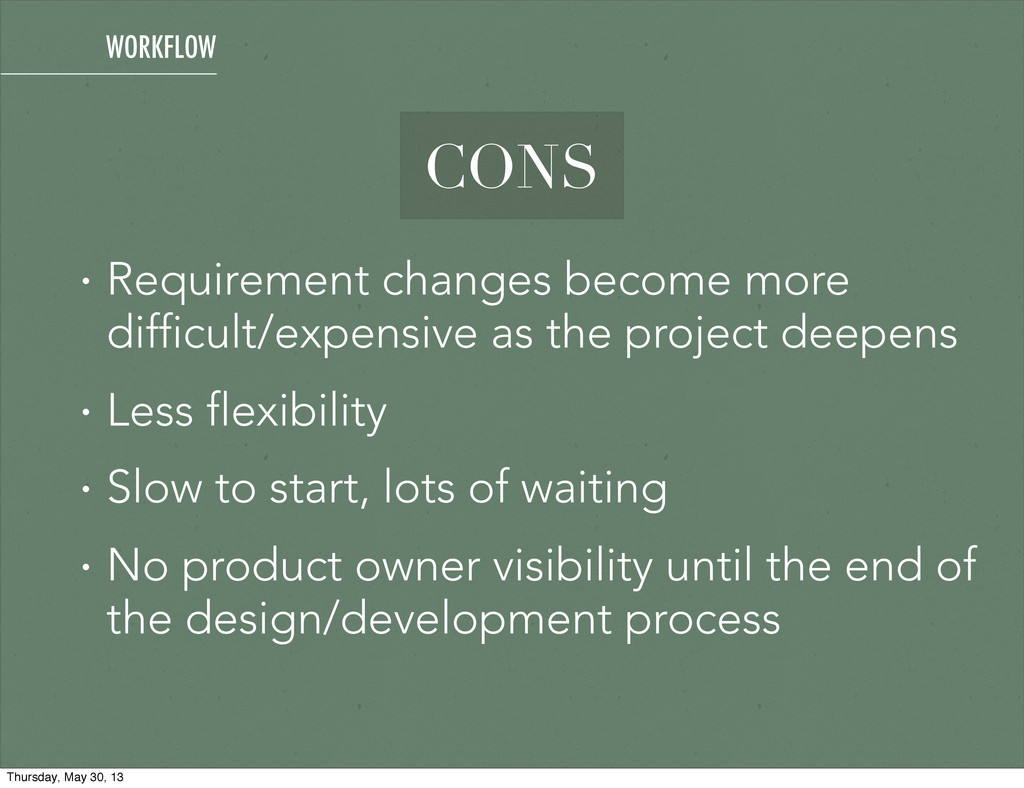 • Requirement changes become more difficult/exp...