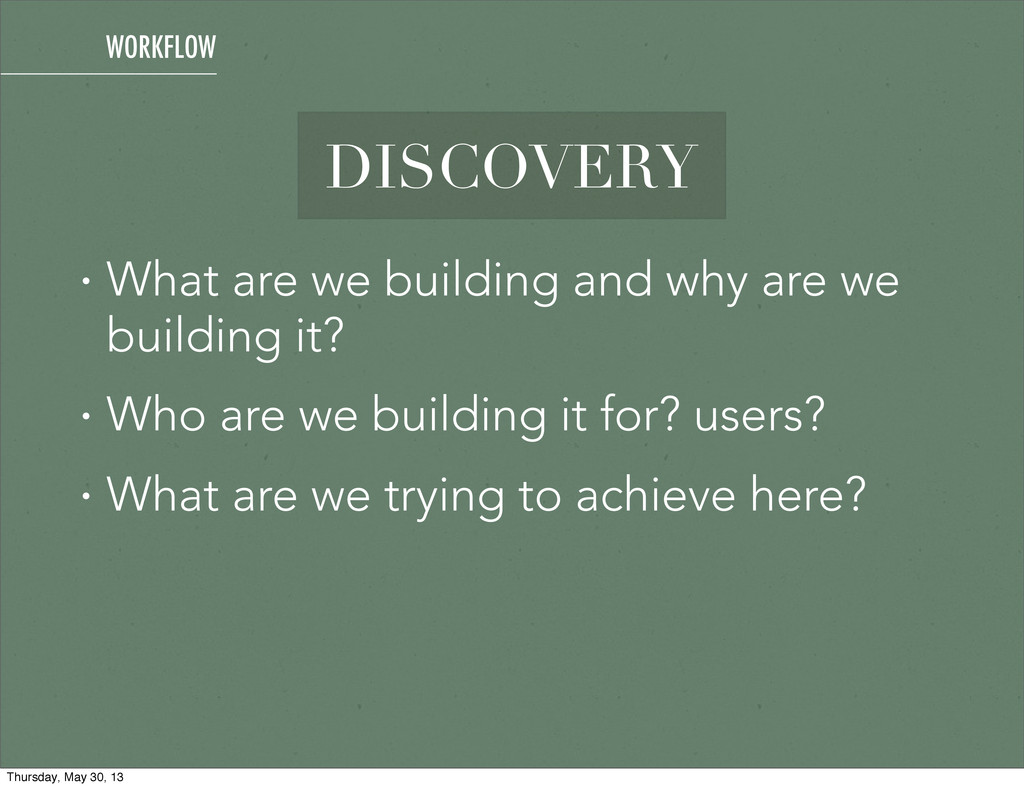 DISCOVERY • What are we building and why are we...