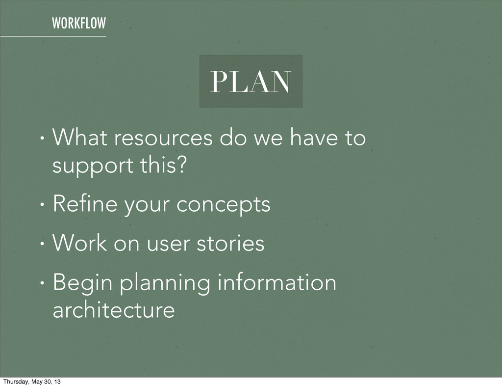 PLAN • What resources do we have to support thi...