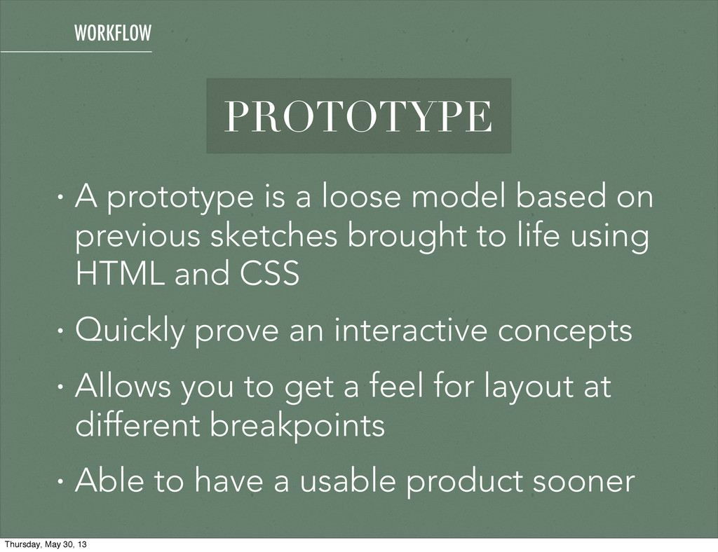 PROTOTYPE • A prototype is a loose model based ...