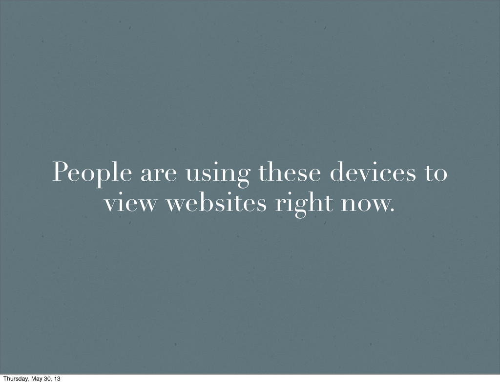 People are using these devices to view websites...