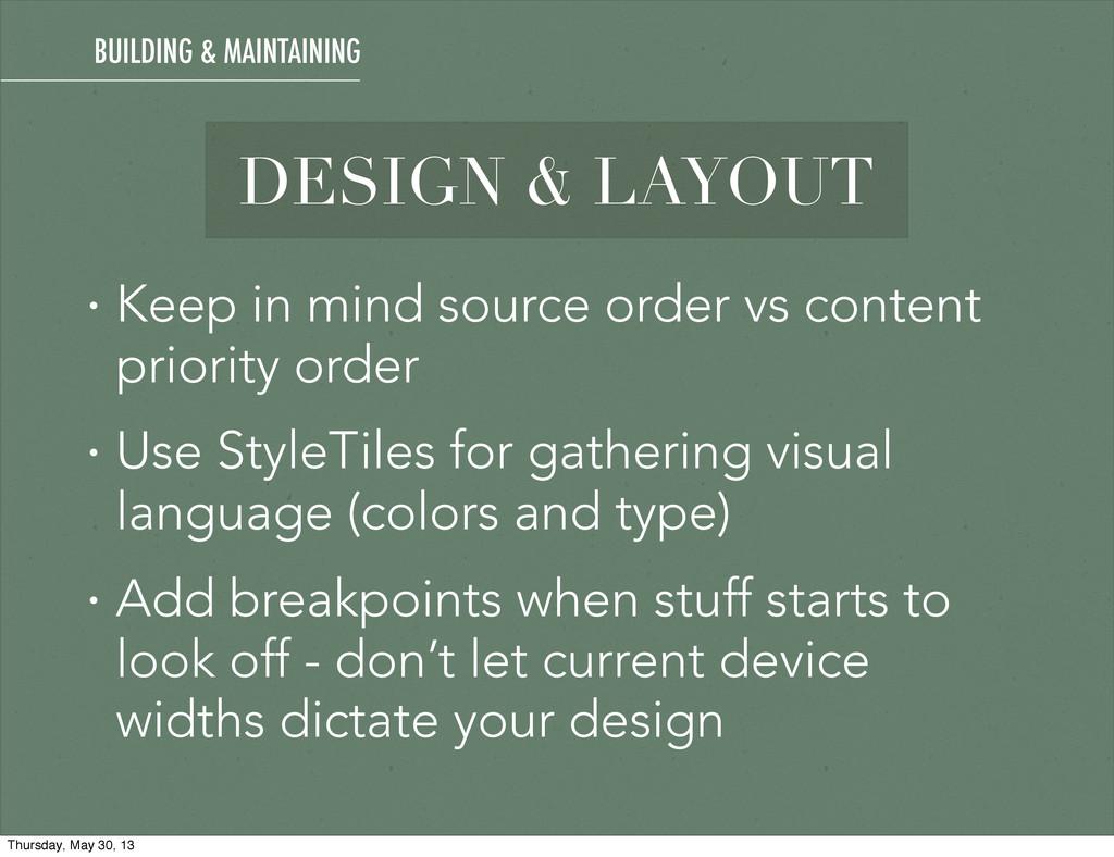 DESIGN & LAYOUT • Keep in mind source order vs ...