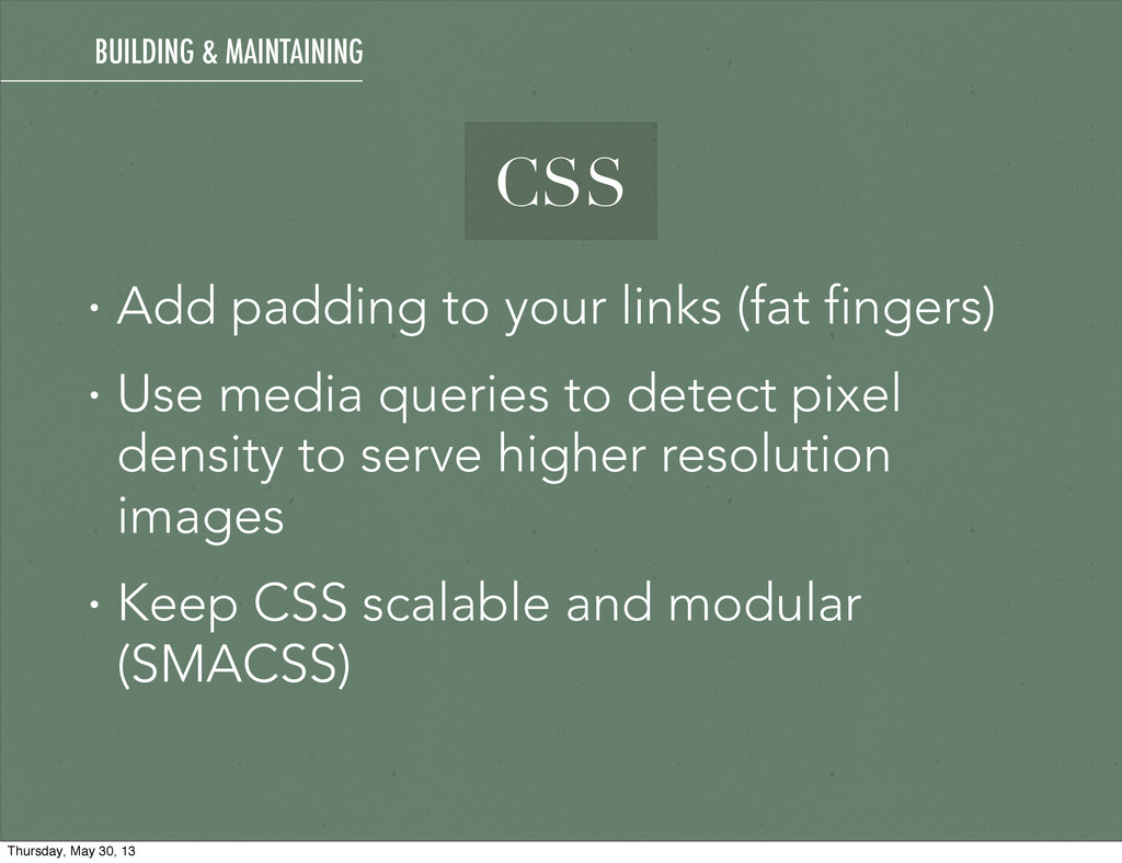 • Add padding to your links (fat fingers) • Use...