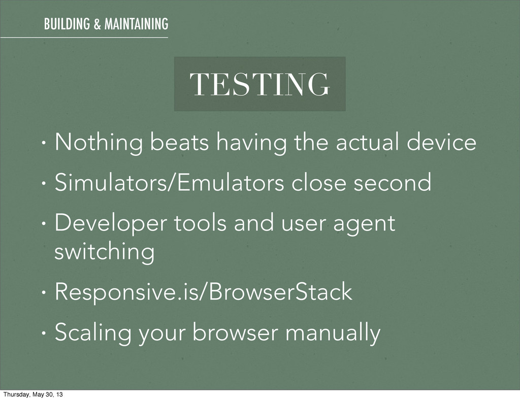 TESTING • Nothing beats having the actual devic...